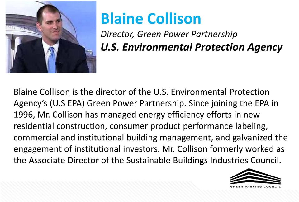 Collison has managed energy efficiency efforts in new residential construction, consumer product performance labeling, commercial and