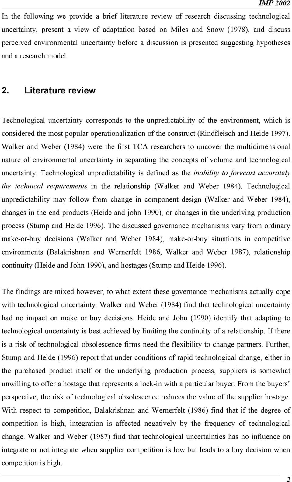 Literature review Technological uncertainty corresponds to the unpredictability of the environment, which is considered the most popular operationalization of the construct (Rindfleisch and Heide