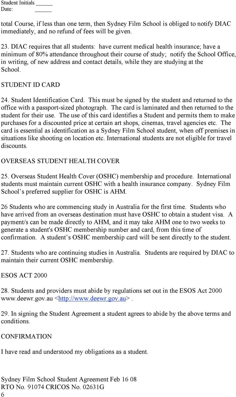 contact details, while they are studying at the School. STUDENT ID CARD 24. Student Identification Card. This must be signed by the student and returned to the office with a passport-sized photograph.