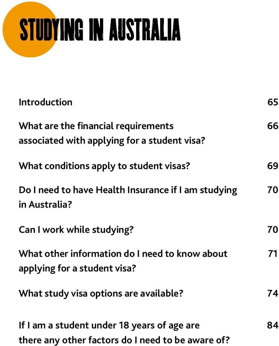 Can I work while studying? 70 What other information do I need to know about 71 applying for a student visa?