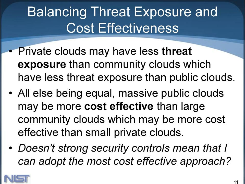 All else being equal, massive public clouds may be more cost effective than large community clouds which