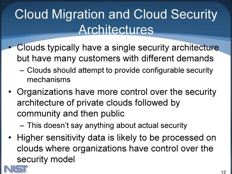 control over the security architecture of private clouds followed by community and then public This doesn t say anything
