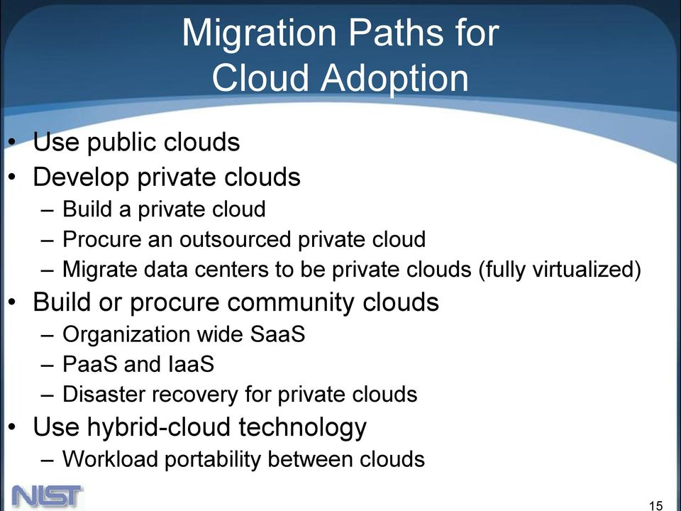 (fully virtualized) Build or procure community clouds Organization wide SaaS PaaS and IaaS