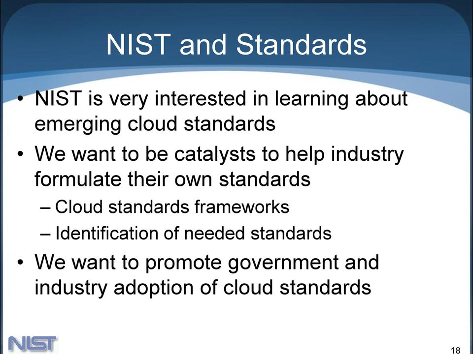 own standards Cloud standards frameworks Identification of needed