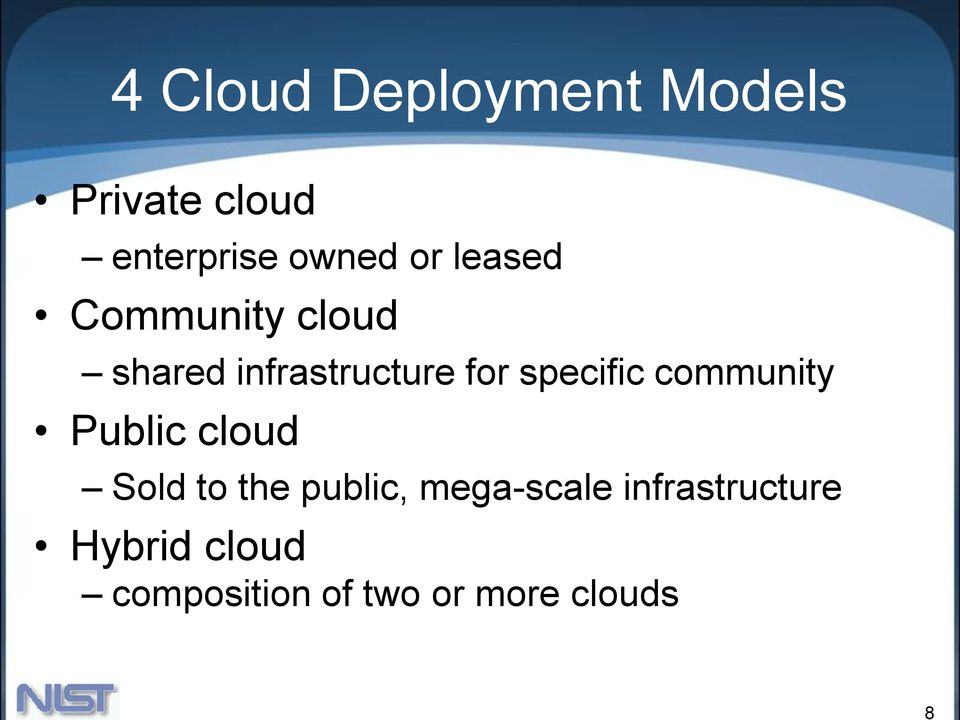 specific community Public cloud Sold to the public,