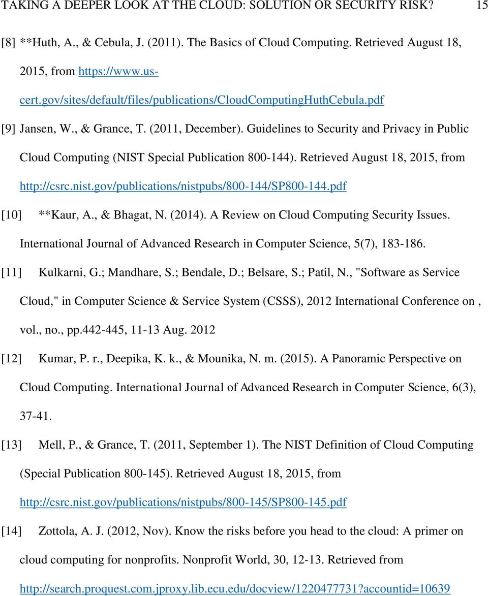 Guidelines to Security and Privacy in Public Cloud Computing (NIST Special Publication 800-144). Retrieved August 18, 2015, from http://csrc.nist.gov/publications/nistpubs/800-144/sp800-144.