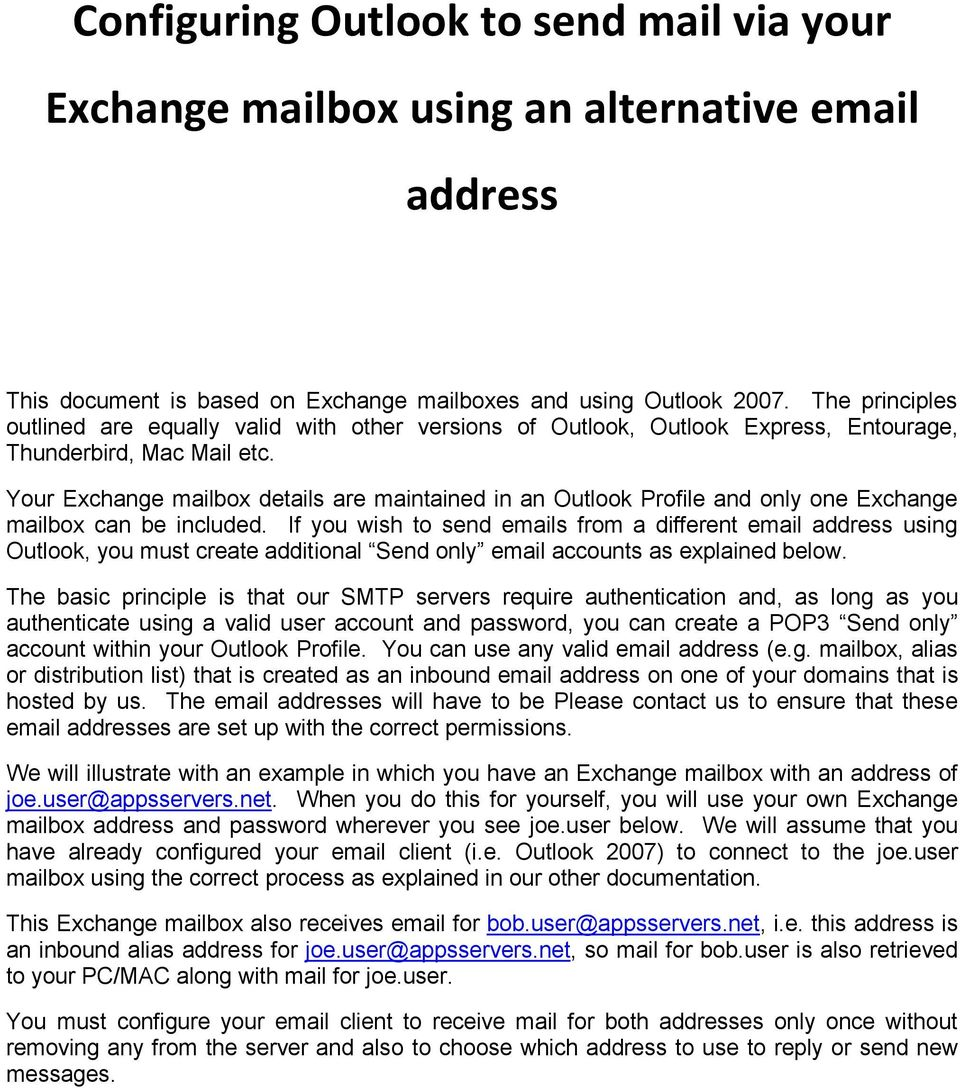 Your Exchange mailbox details are maintained in an Outlook Profile and only one Exchange mailbox can be included.