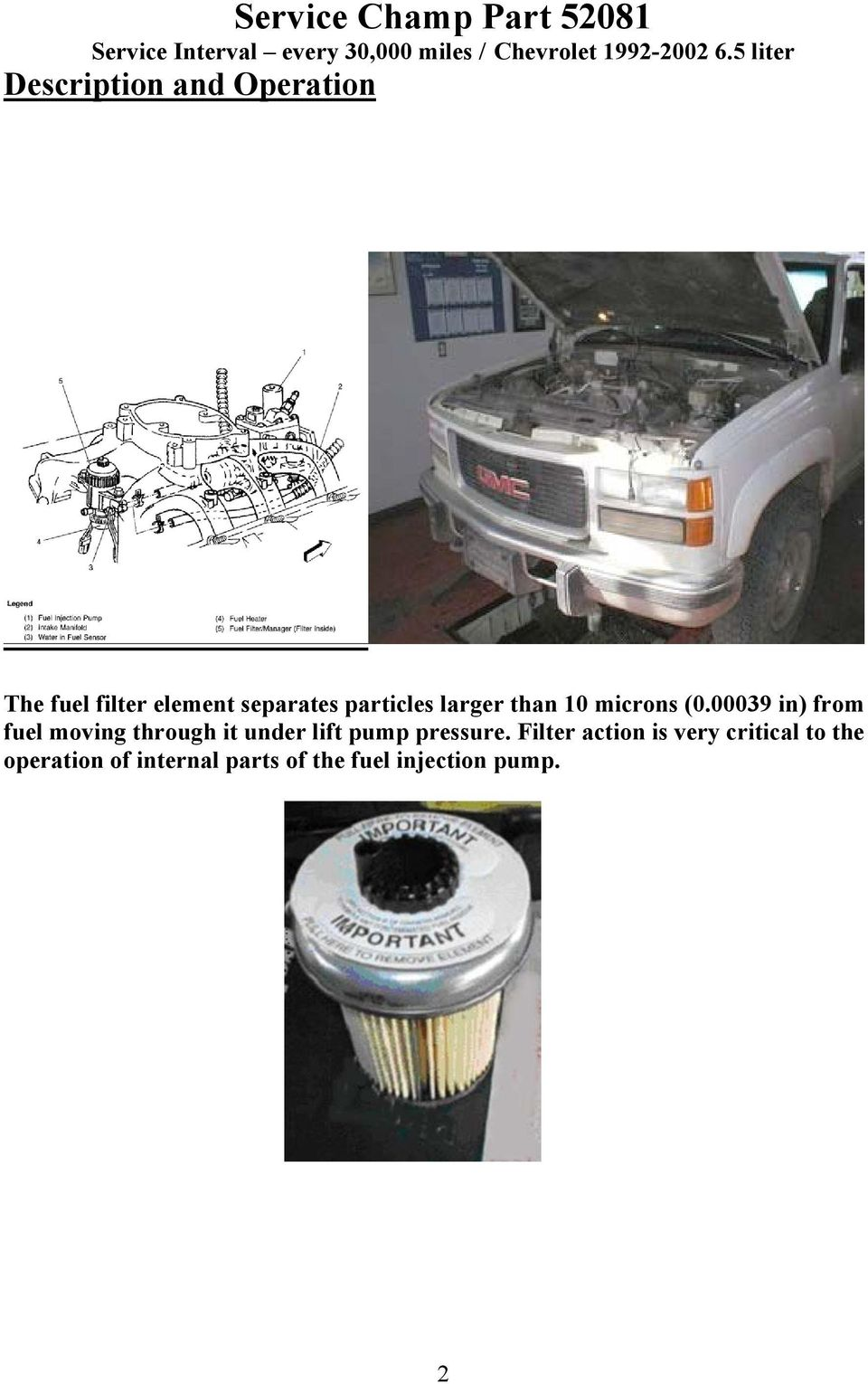Pdf 2002 Mustang Fuel Filter Location Than 10 Microns 000039 In From Moving Through It Under Lift Pump Pressure