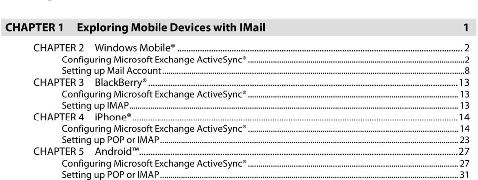 .. 13 Configuring Microsoft Exchange ActiveSync... 13 Setting up IMAP... 13 CHAPTER 4 iphone.