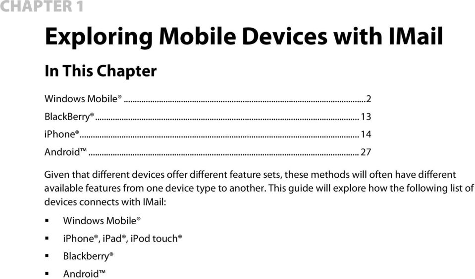 .. 27 Given that different devices offer different feature sets, these methods will often have