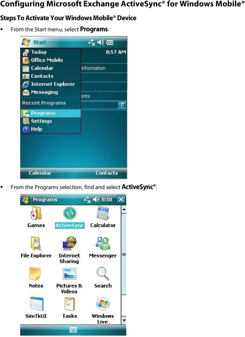 Mobile Device From the Start menu, select