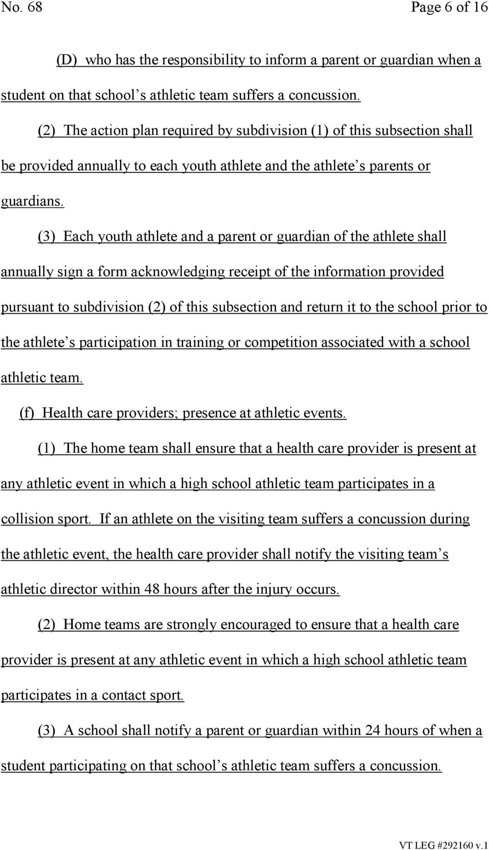 (3) Each youth athlete and a parent or guardian of the athlete shall annually sign a form acknowledging receipt of the information provided pursuant to subdivision (2) of this subsection and return