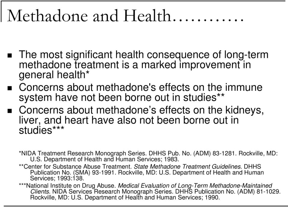 (ADM) 83-1281. Rockville, MD: U.S. Department of Health and Human Services; 1983. **Center for Substance Abuse Treatment. State Methadone Treatment Guidelines. DHHS Publication No. (SMA) 93-1991.