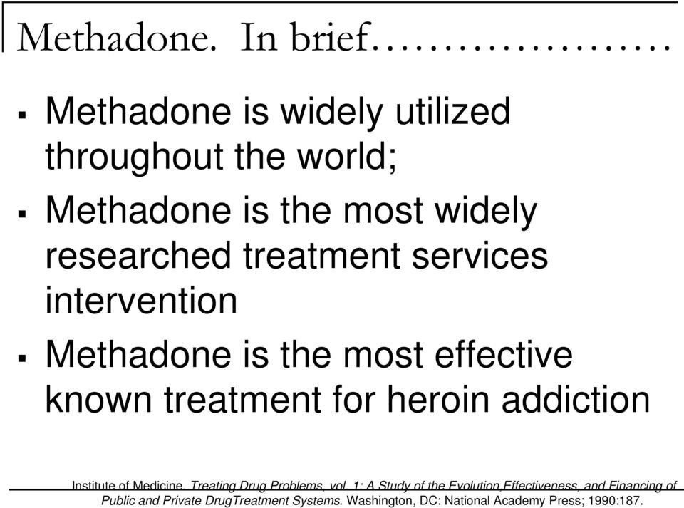 treatment services intervention Methadone is the most effective known treatment for heroin addiction