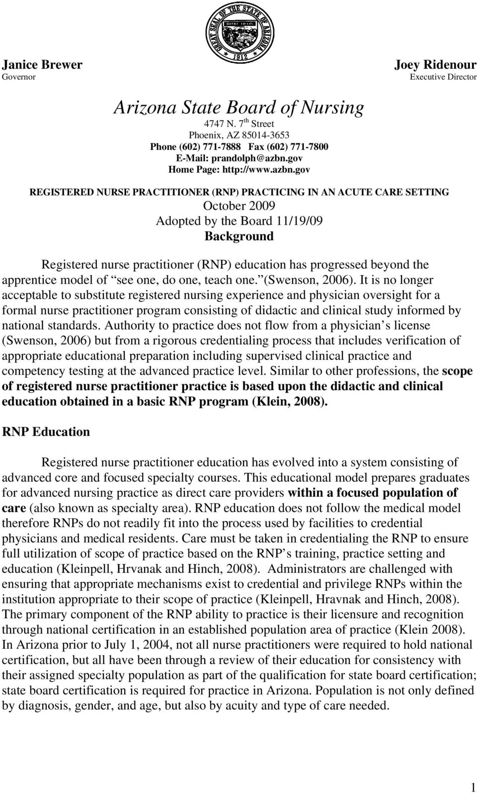 gov REGISTERED NURSE PRACTITIONER (RNP) PRACTICING IN AN ACUTE CARE SETTING October 2009 Adopted by the Board 11/19/09 Background Registered nurse practitioner (RNP) education has progressed beyond
