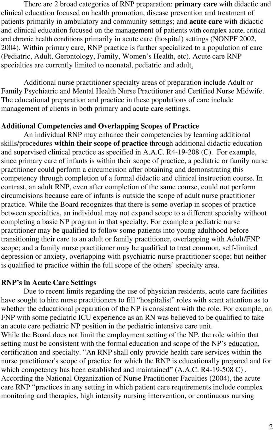 (hospital) settings (NONPF 2002, 2004). Within primary care, RNP practice is further specialized to a population of care (Pediatric, Adult, Gerontology, Family, Women s Health, etc).