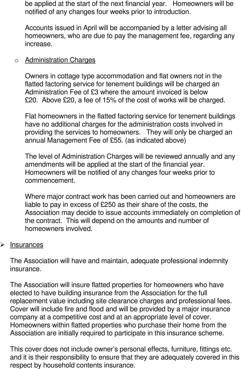 o Administration Charges Insurances Owners in cottage type accommodation and flat owners not in the flatted factoring service for tenement buildings will be charged an Administration Fee of 3 where