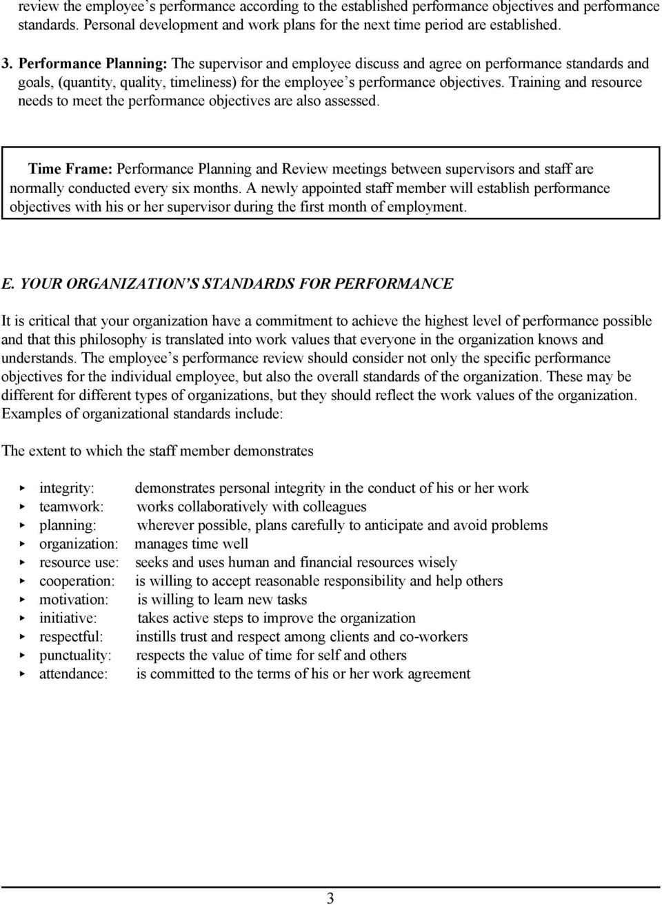 Training and resource needs to meet the performance objectives are also assessed.