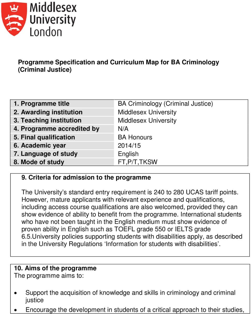 Criteria for admission to the programme The University s standard entry requirement is 240 to 280 UCAS tariff points.