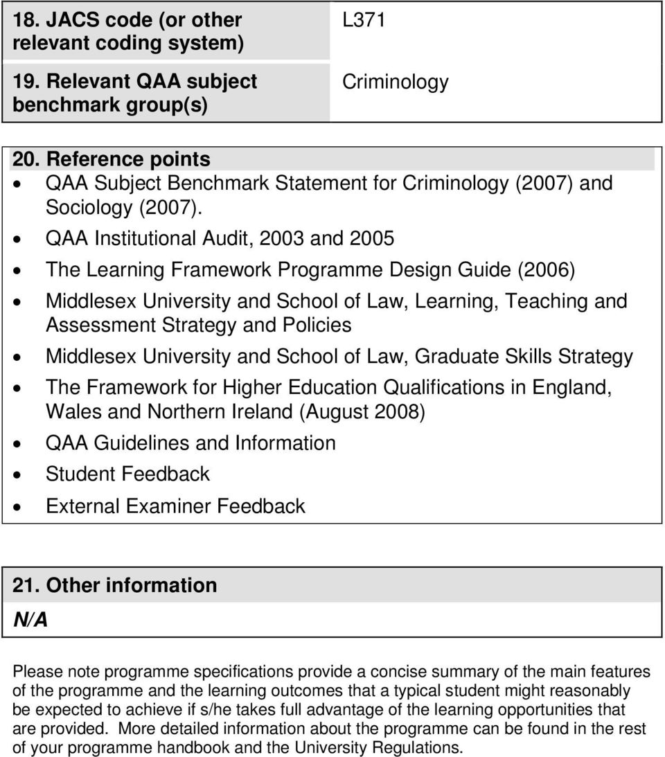 QAA Institutional Audit, 2003 and 2005 The Learning Framework Programme Design Guide (2006) Middlesex University and School of Law, Learning, Teaching and Assessment Strategy and Policies Middlesex