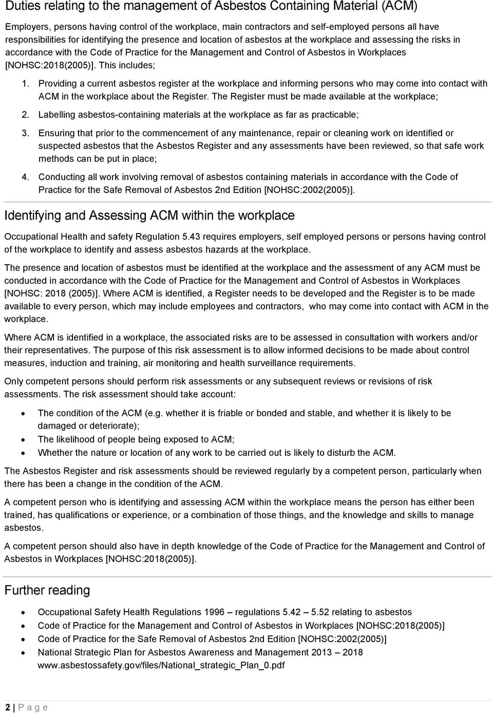 [NOHSC:2018(2005)]. This includes; 1. Providing a current asbestos register at the workplace and informing persons who may come into contact with ACM in the workplace about the Register.