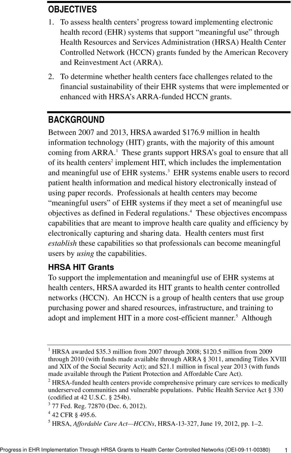 Controlled Network (HCCN) grants funded by the American Recovery and Reinvestment Act (ARRA). 2.