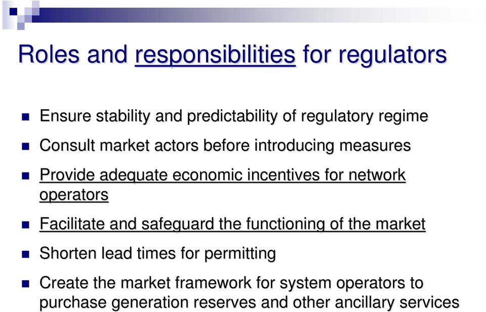 operators Facilitate and safeguard the functioning of the market Shorten lead times for permitting