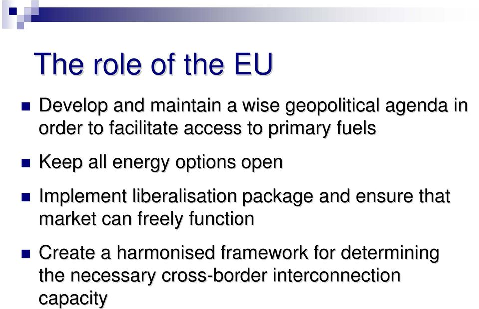 liberalisation package and ensure that market can freely function Create a