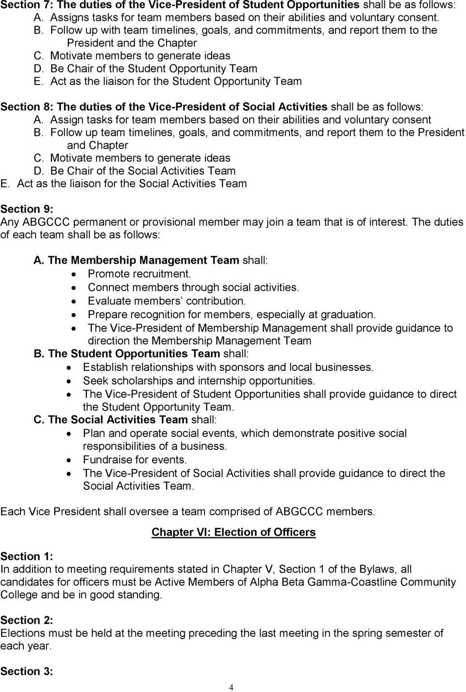 Act as the liaison for the Student Opportunity Team Section 8: The duties of the Vice-President of Social Activities shall be as follows: A.