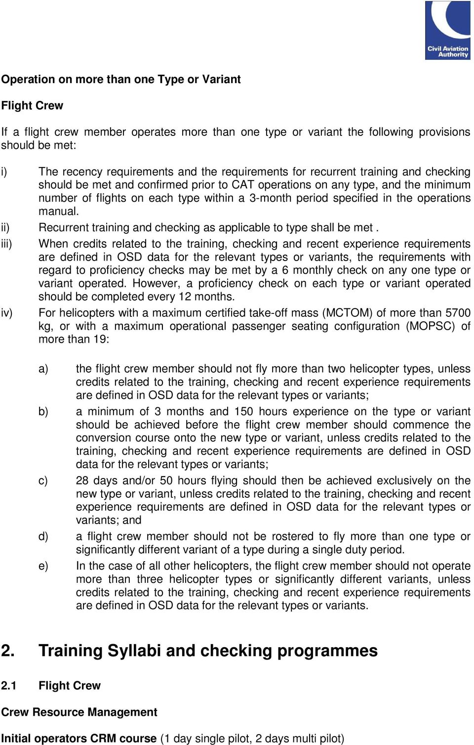 the operations manual. ii) Recurrent training and checking as applicable to  type shall be