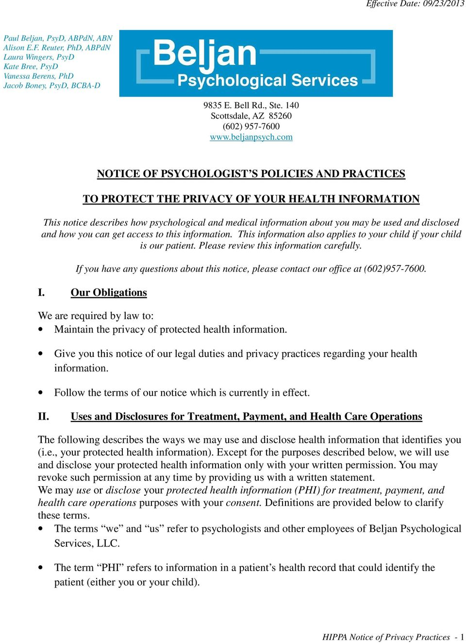 com NOTICE OF PSYCHOLOGIST S POLICIES AND PRACTICES TO PROTECT THE PRIVACY OF YOUR HEALTH INFORMATION This notice describes how psychological and medical information about you may be used and