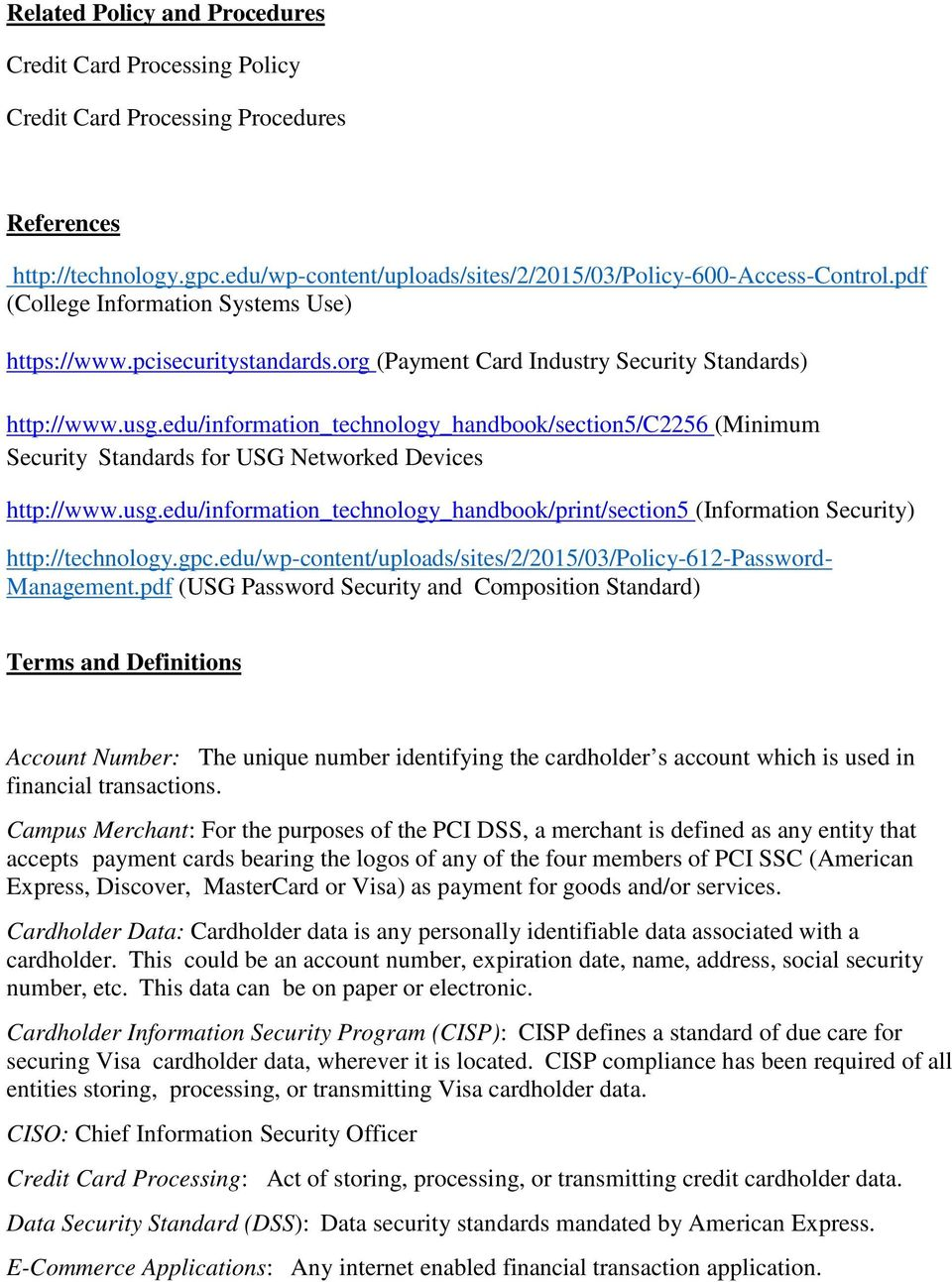 edu/information_technology_handbook/section5/c2256 (Minimum Security Standards for USG Networked Devices http://www.usg.