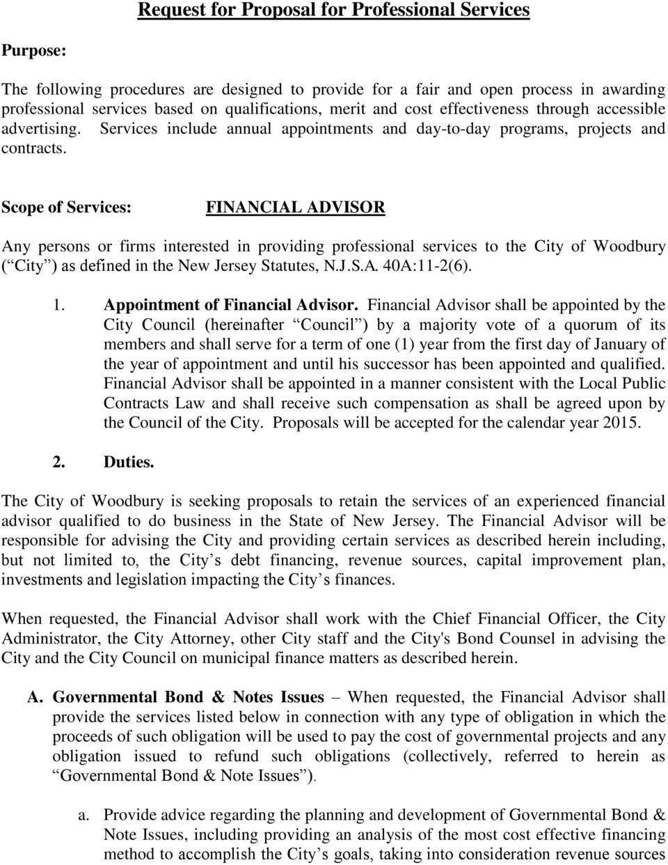 Scope of Services: FINANCIAL ADVISOR Any persons or firms interested in providing professional services to the City of Woodbury ( City ) as defined in the New Jersey Statutes, N.J.S.A. 40A:11-2(6). 1.