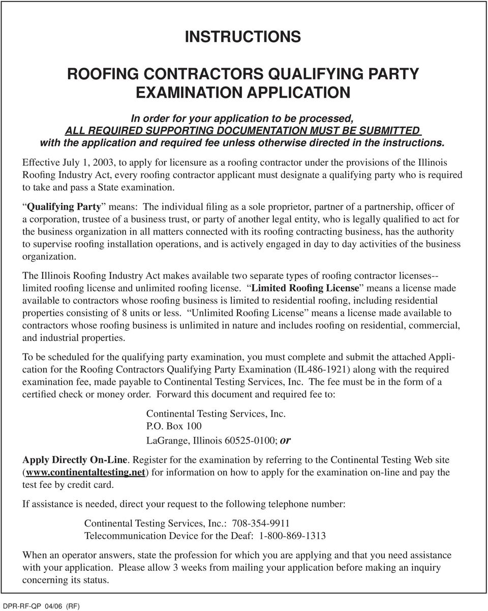Effective July 1, 2003, to apply for licensure as a roofing contractor under the provisions of the Illinois Roofing Industry Act, every roofing contractor applicant must designate a qualifying party
