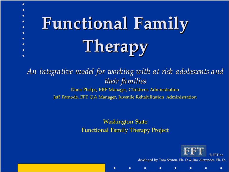 FFT QA Manager, Juvenile Rehabilitation Administration Washington State Functional