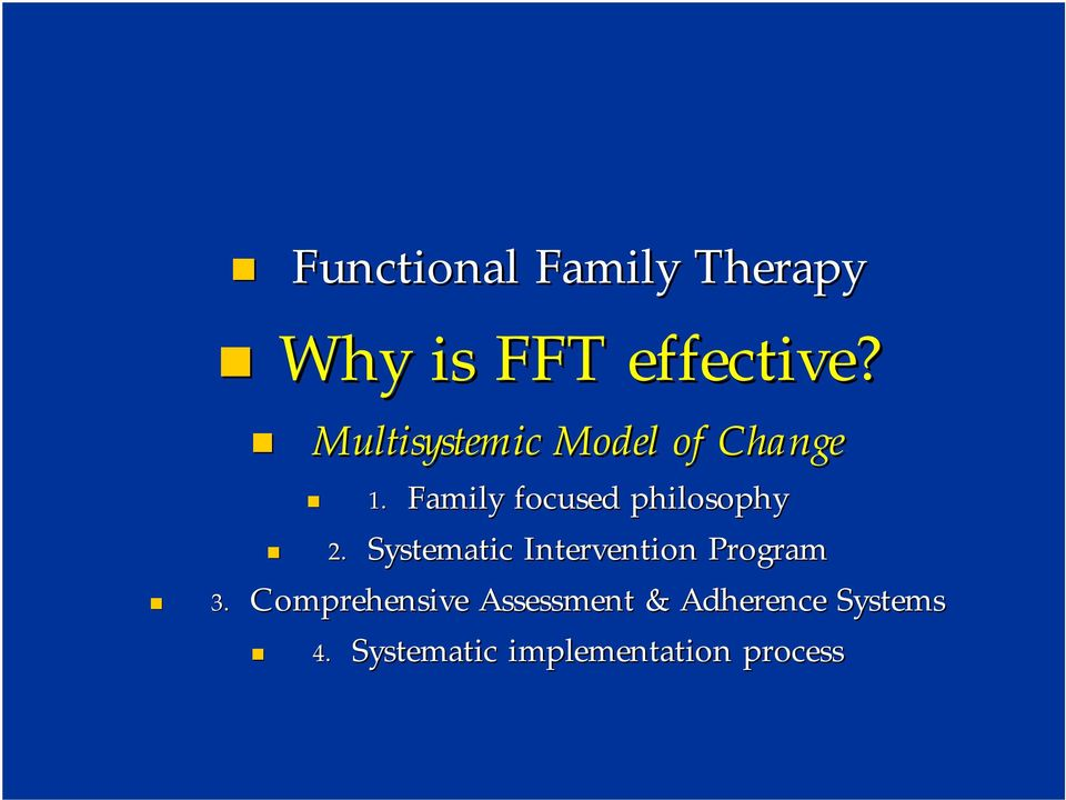 Family focused philosophy 2.