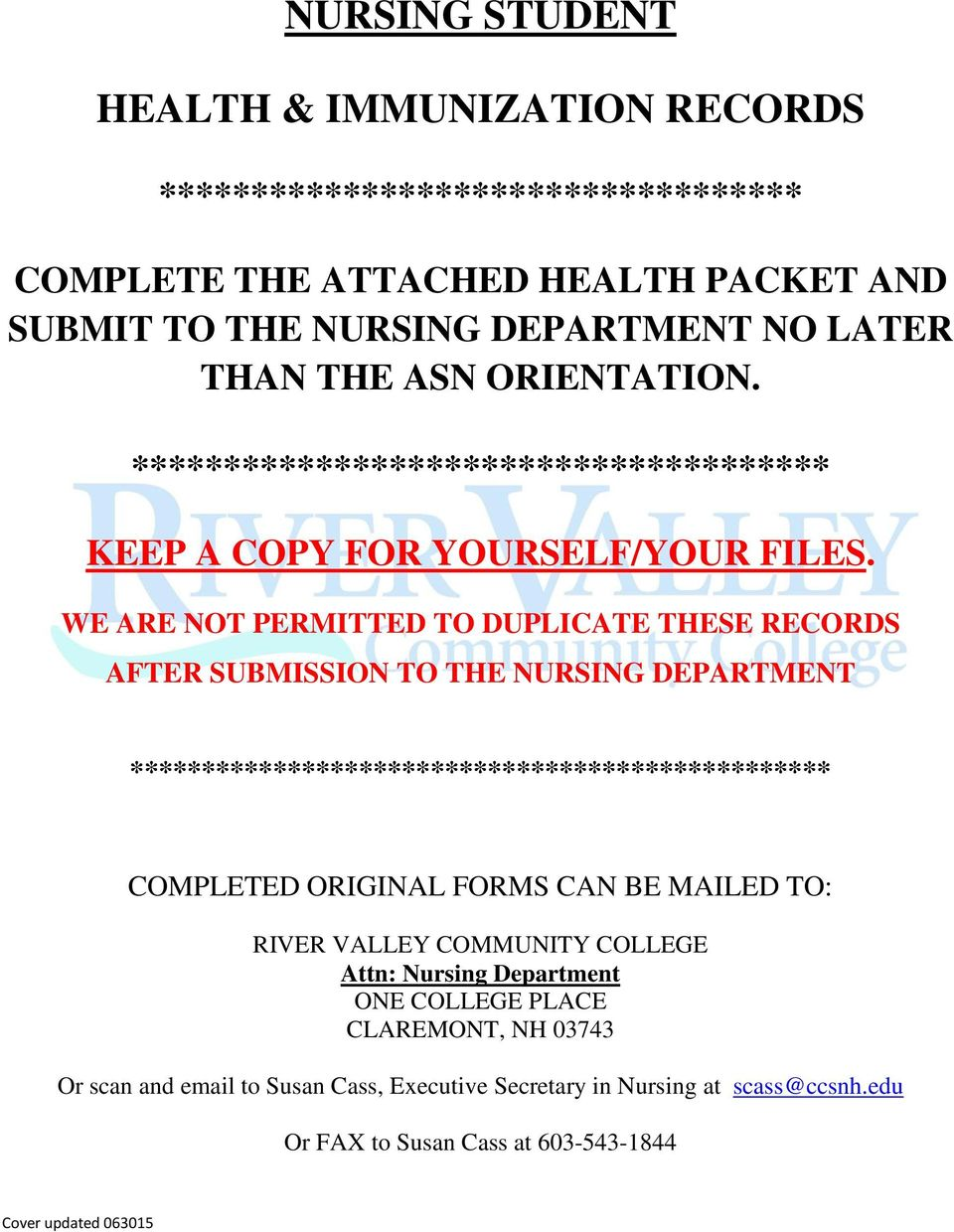 WE ARE NOT PERMITTED TO DUPLICATE THESE RECORDS AFTER SUBMISSION TO THE NURSING DEPARTMENT ************************************************* COMPLETED ORIGINAL FORMS CAN