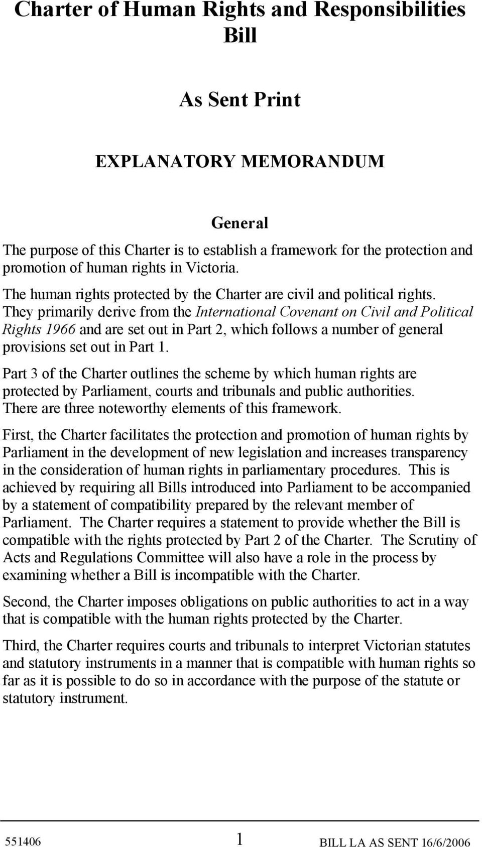 They primarily derive from the International Covenant on Civil and Political Rights 1966 and are set out in Part 2, which follows a number of general provisions set out in Part 1.