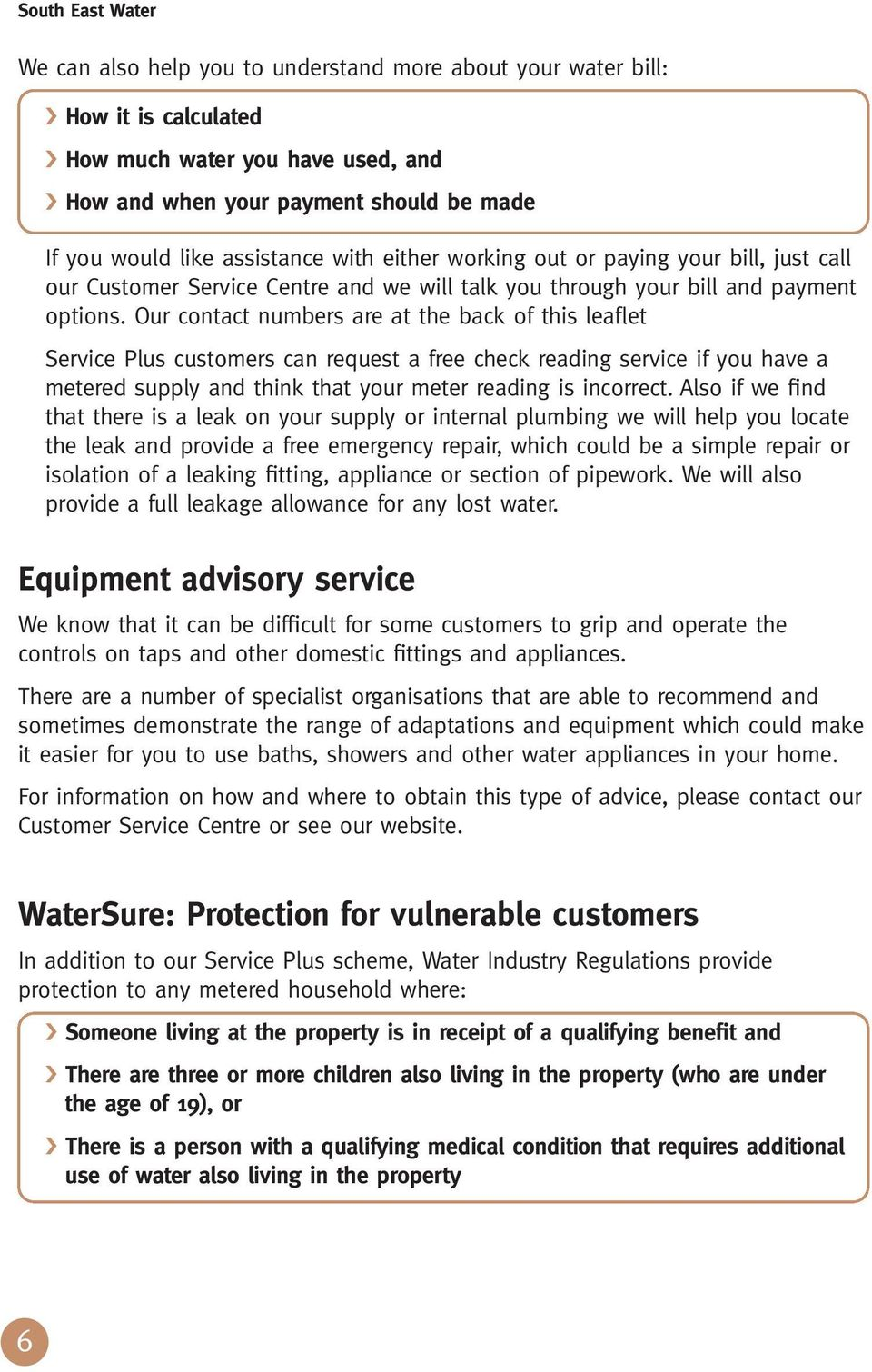 Our contact numbers are at the back of this leaflet Service Plus customers can request a free check reading service if you have a metered supply and think that your meter reading is incorrect.