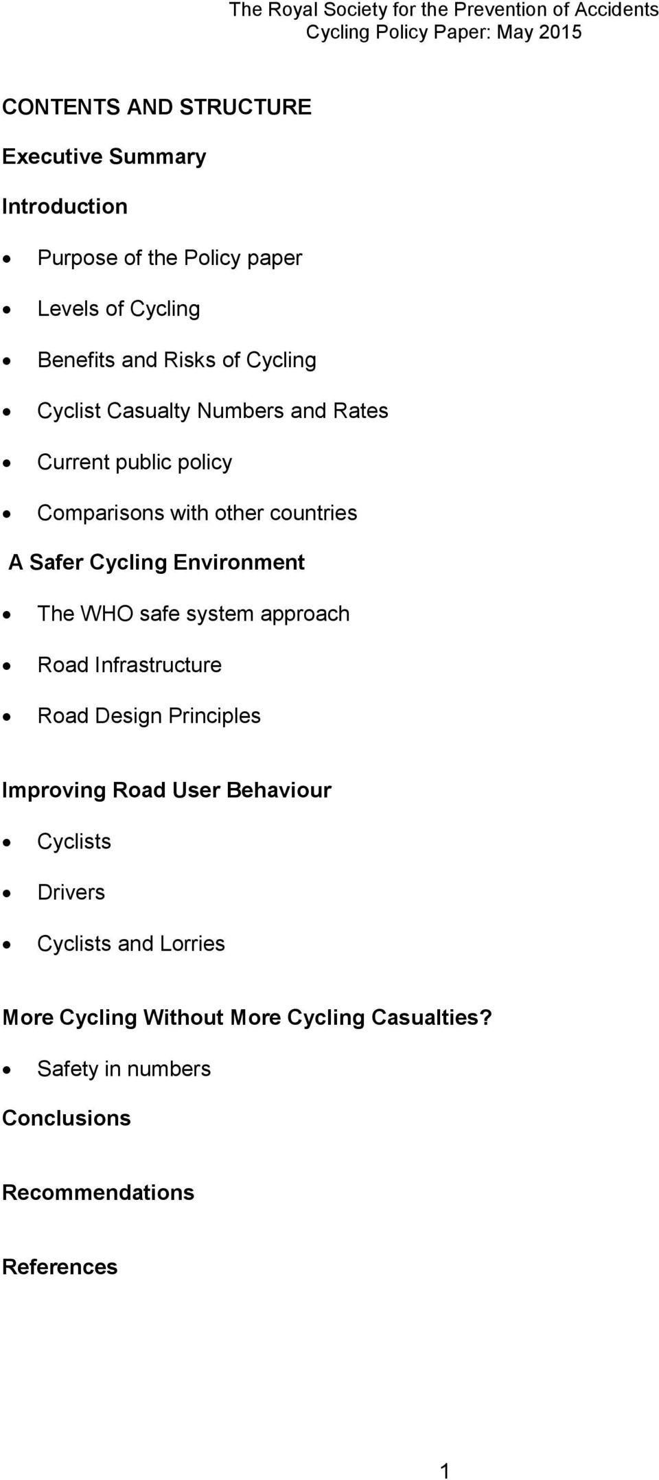 Environment The WHO safe system approach Road Infrastructure Road Design Principles Improving Road User Behaviour Cyclists