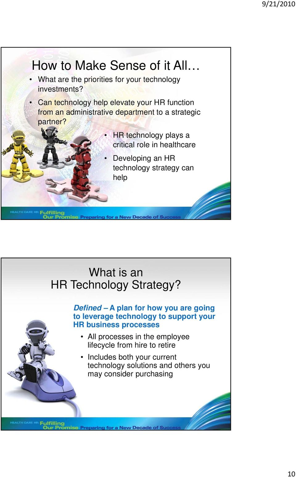 HR technology plays a critical role in healthcare Developing an HR technology strategy can help What is an HR Technology Strategy?