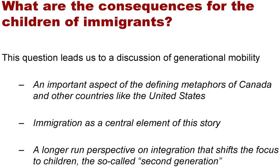 defining metaphors of Canada and other countries like the United States Immigration as a central