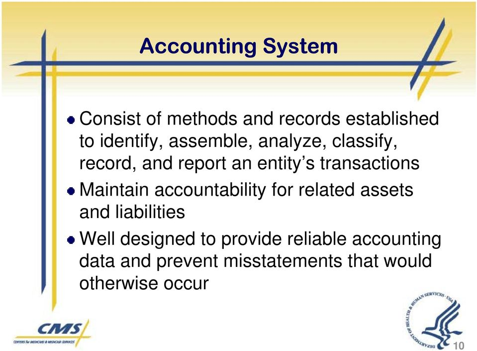 Maintain accountability for related assets and liabilities Well designed to