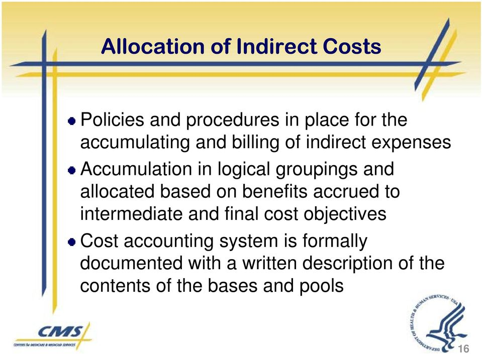 benefits accrued to intermediate and final cost objectives Cost accounting system is