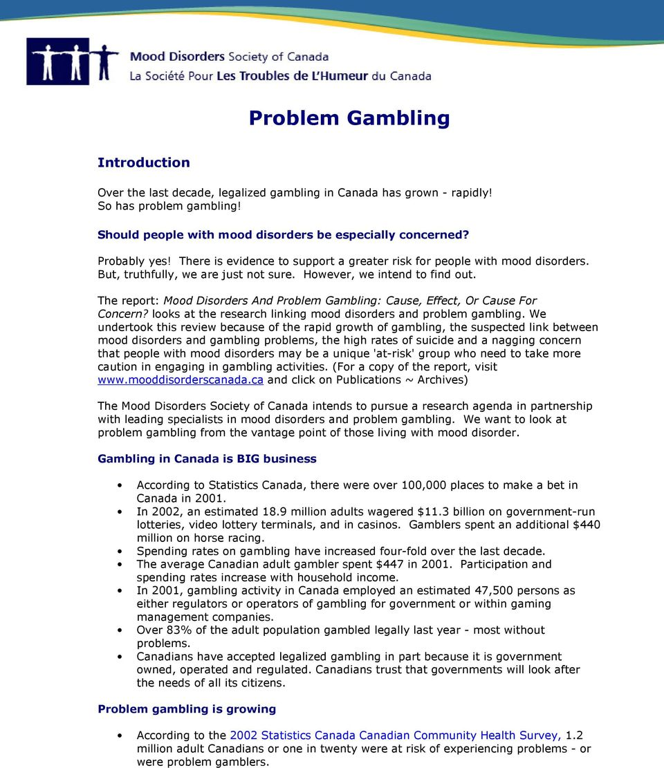 The report: Mood Disorders And Problem Gambling: Cause, Effect, Or Cause For Concern? looks at the research linking mood disorders and problem gambling.