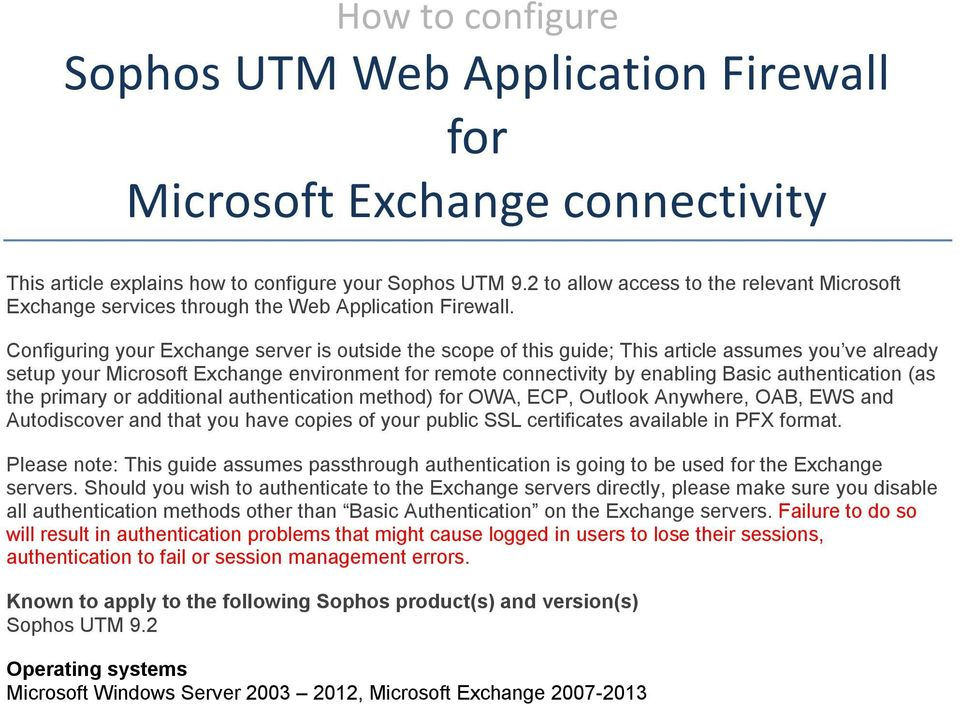Configuring your Exchange server is outside the scope of this guide; This article assumes you ve already setup your Microsoft Exchange environment for remote connectivity by enabling Basic