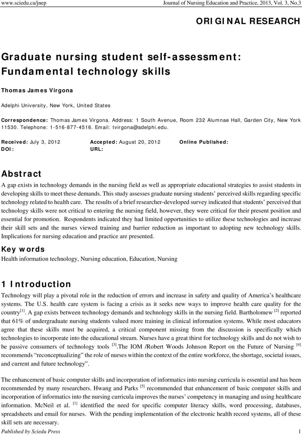 Received: July 3, 2012 Accepted: August 20, 2012 Online Published: DOI: URL: Abstract A gap exists in technology demands in the nursing field as well as appropriate educational strategies to assist