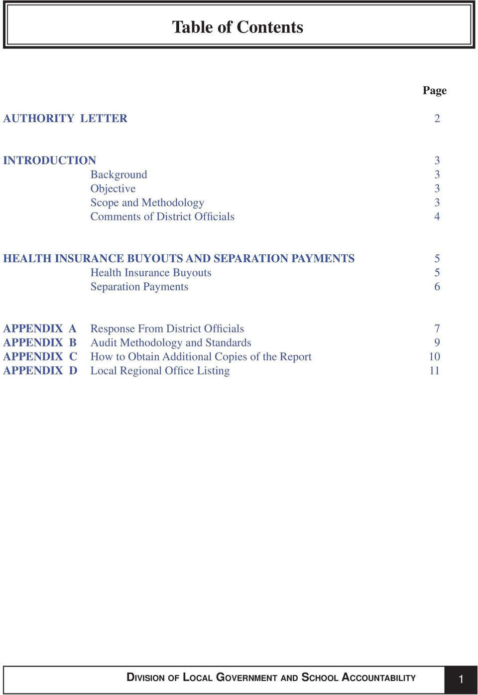 APPENDIX A Response From District Officials 7 APPENDIX B Audit Methodology and Standards 9 APPENDIX C How to Obtain