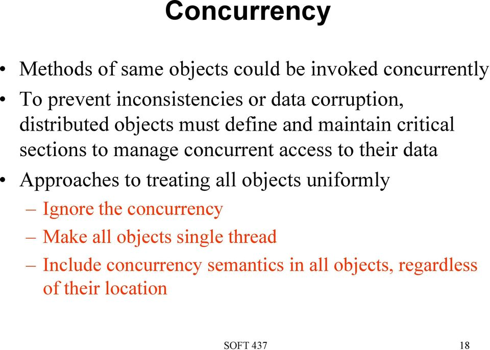 access to their data Approaches to treating all objects uniformly Ignore the concurrency Make all