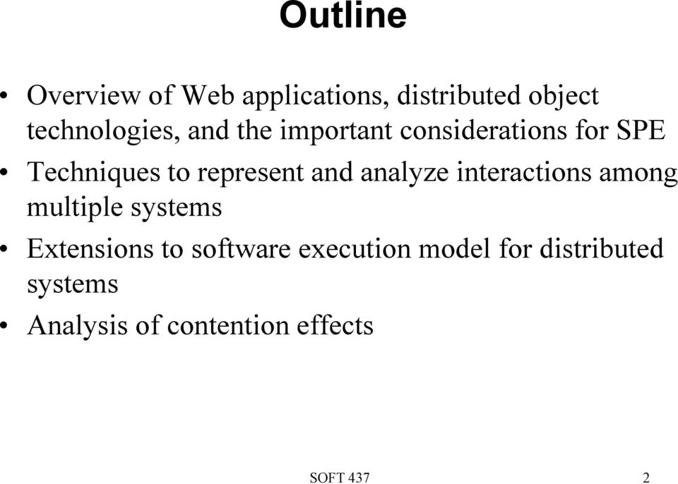 analyze interactions among multiple systems Extensions to software